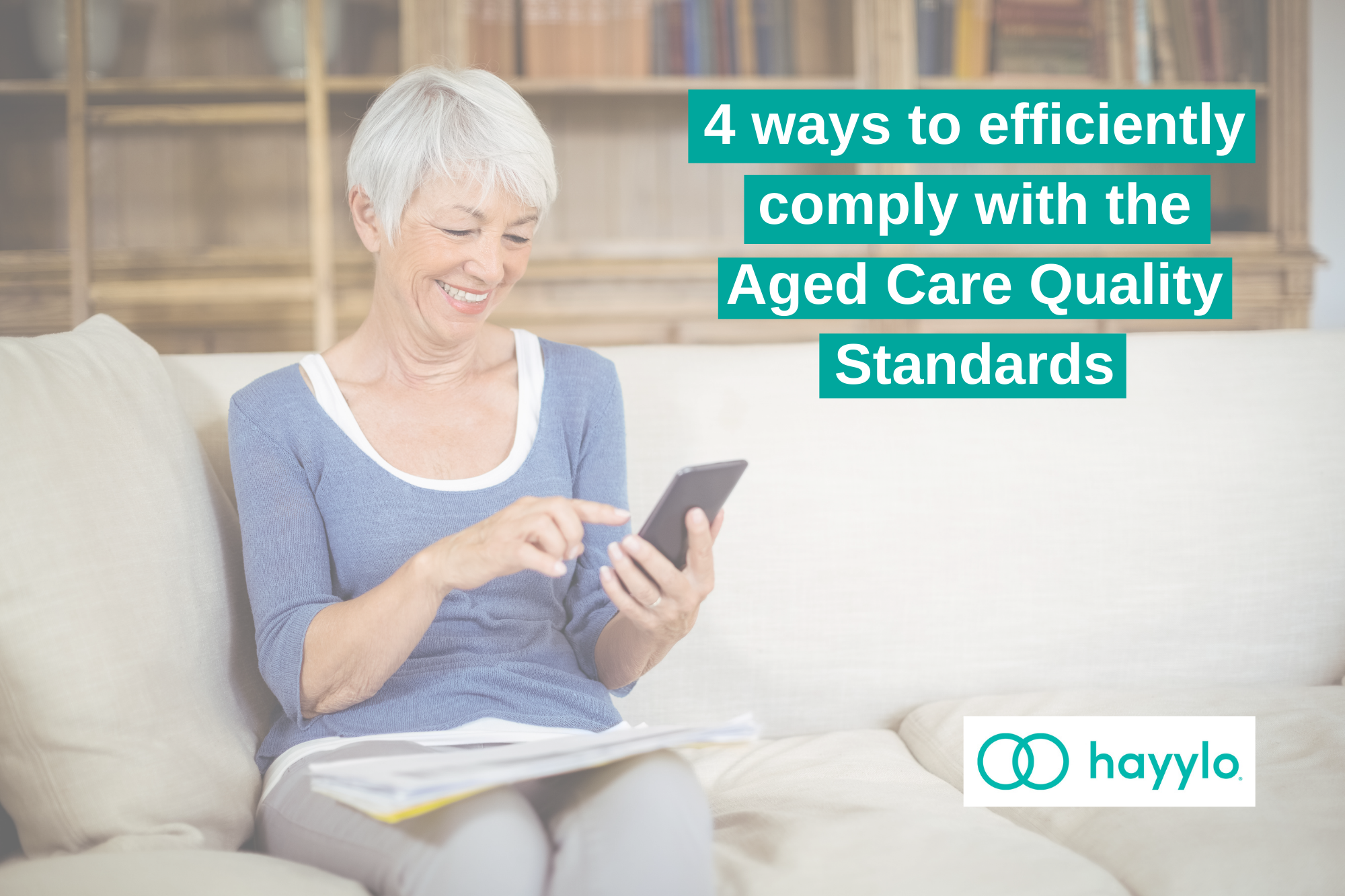 4 ways to comply with the aged care quality standards